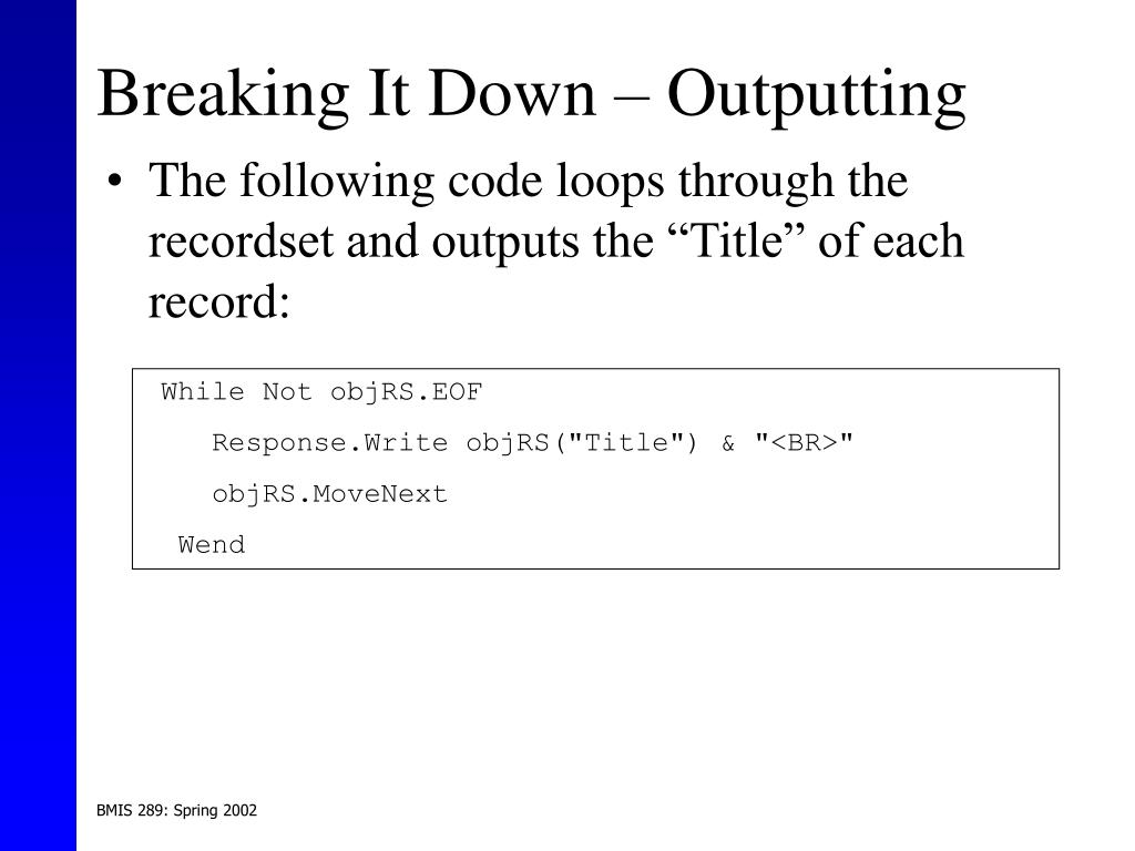 Breaking It Down – Outputting