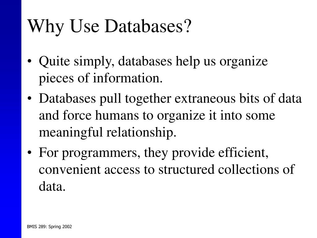 Why Use Databases?