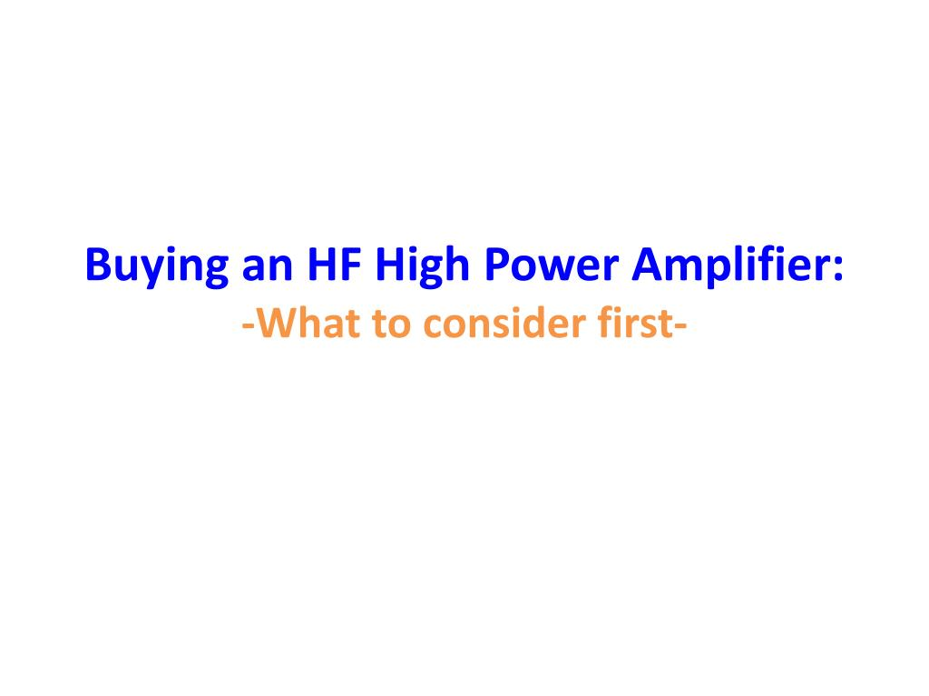 buying an hf high power amplifier what to consider first