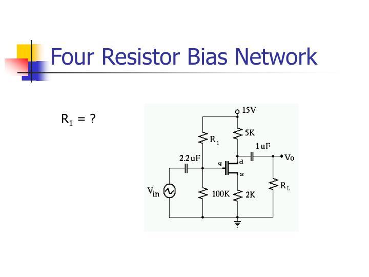 Four Resistor Bias Network