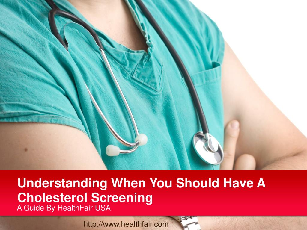 Understanding When You Should Have A Cholesterol Screening