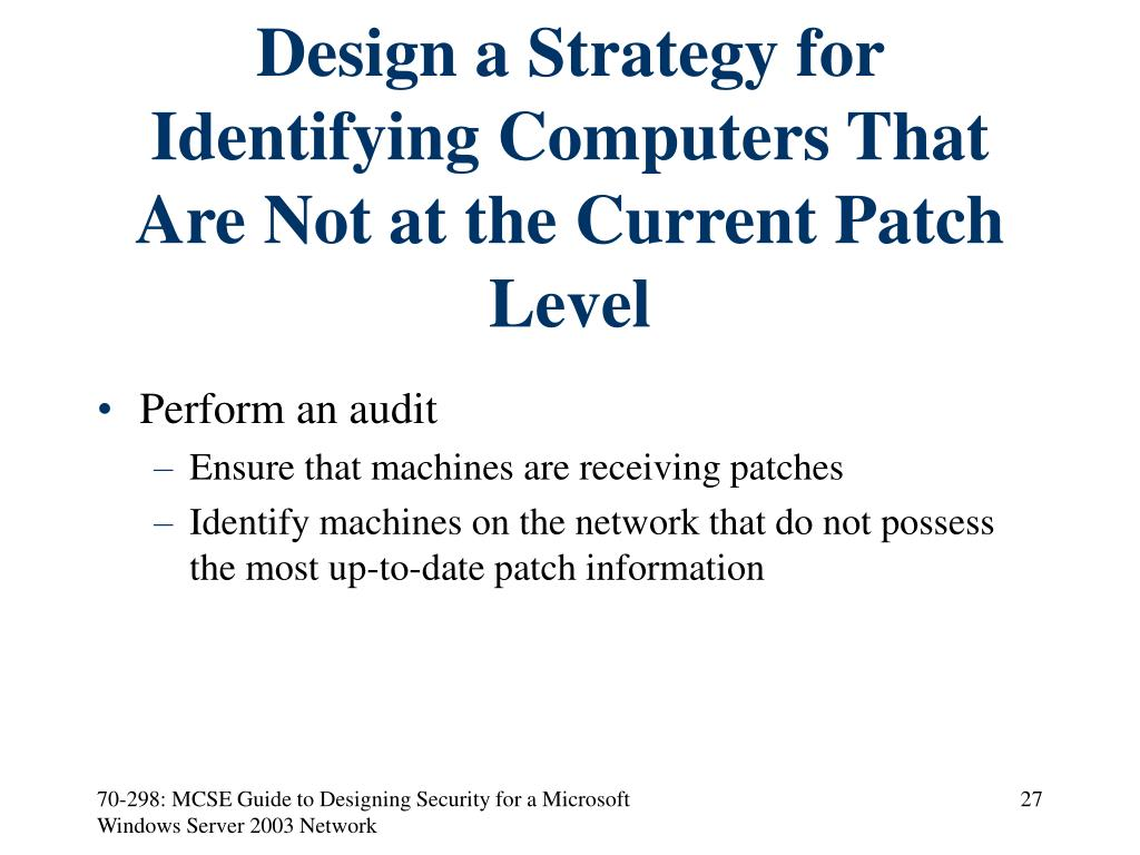 Design a Strategy for Identifying Computers That Are Not at the Current Patch Level