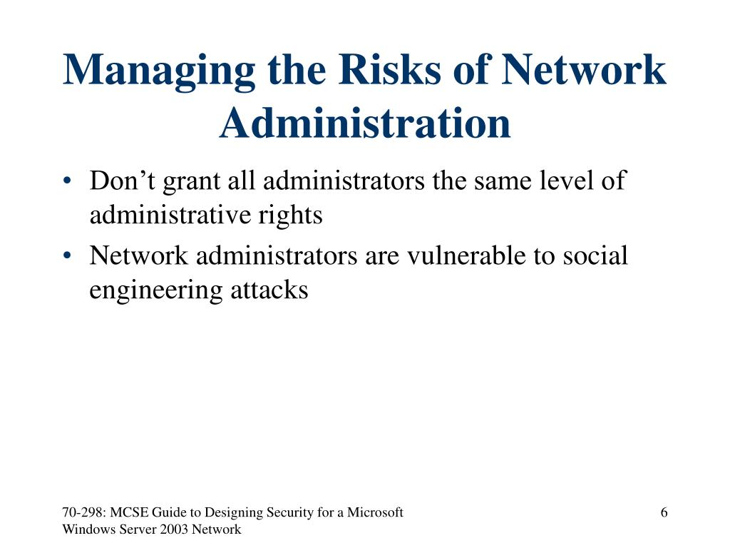Managing the Risks of Network Administration