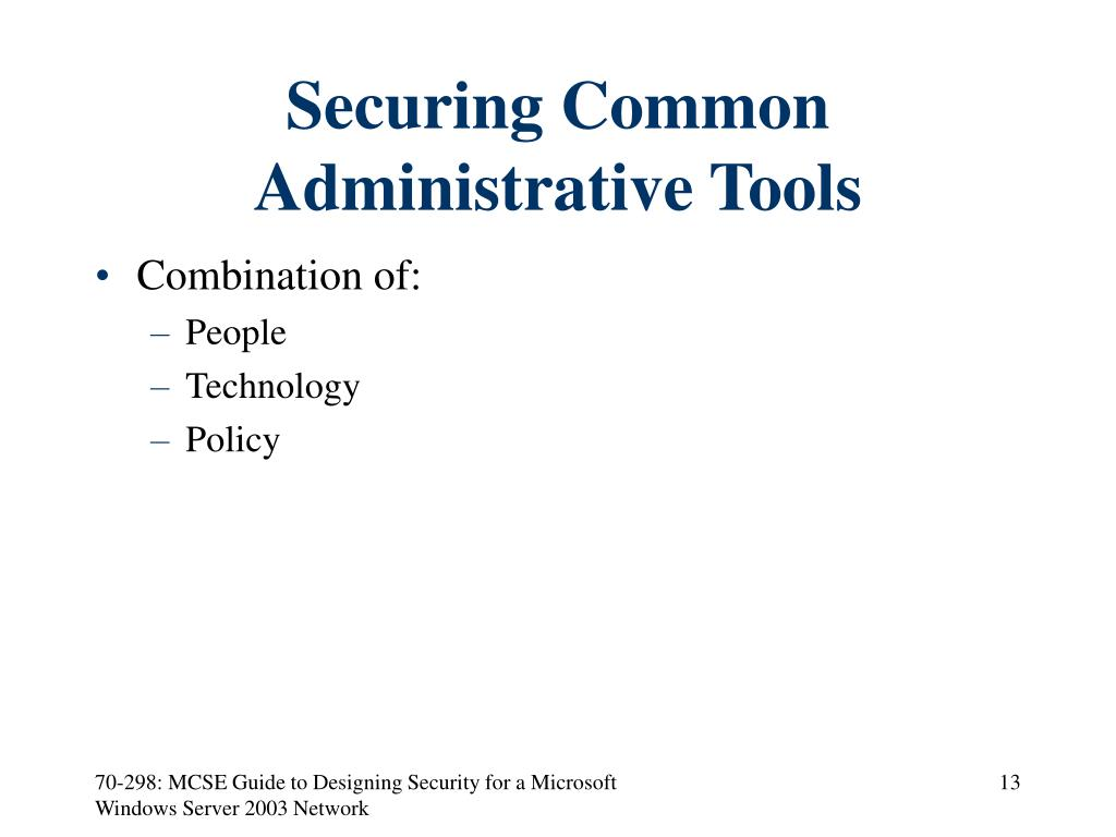 Securing Common Administrative Tools