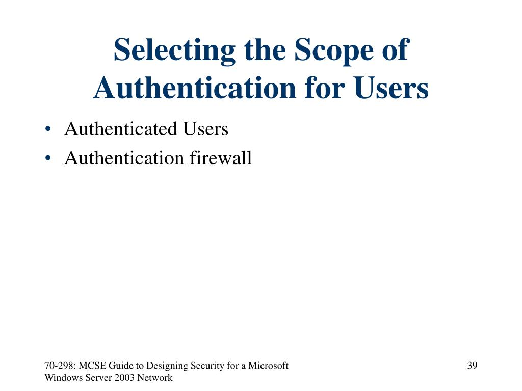 Selecting the Scope of Authentication for Users