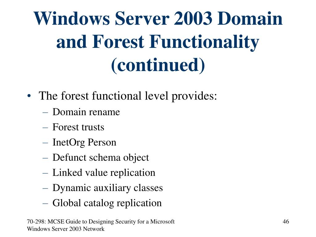 Windows Server 2003 Domain and Forest Functionality (continued)