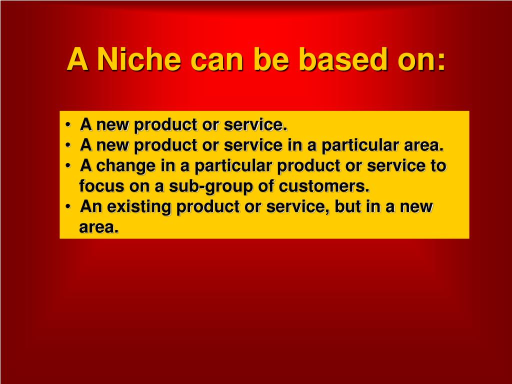 A Niche can be based on: