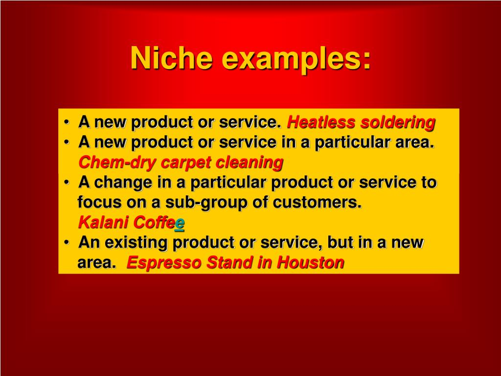 Niche examples:
