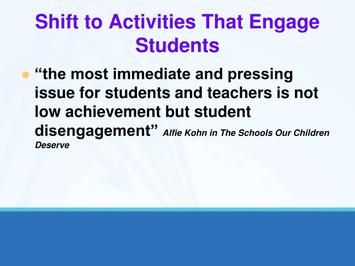 Shift to activities that engage students