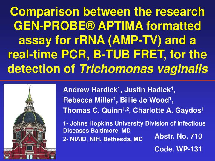 Comparison between the research GEN-PROBE® APTIMA formatted assay for rRNA (AMP-TV) and a real-time PCR, B-TUB FRET, for the detection of