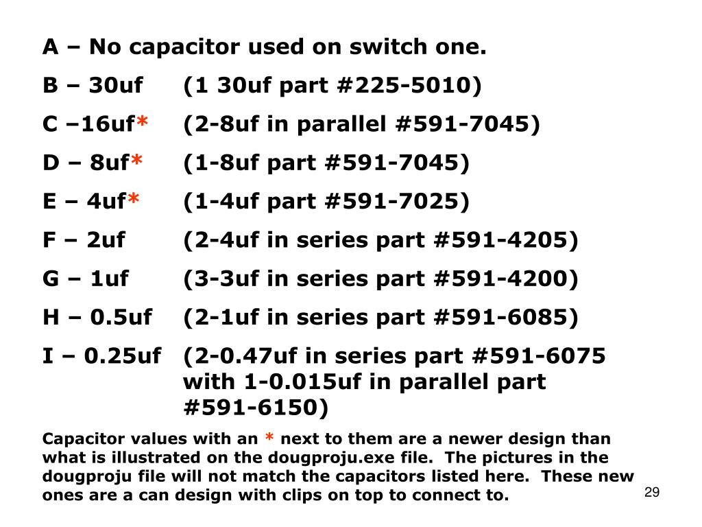 A – No capacitor used on switch one.