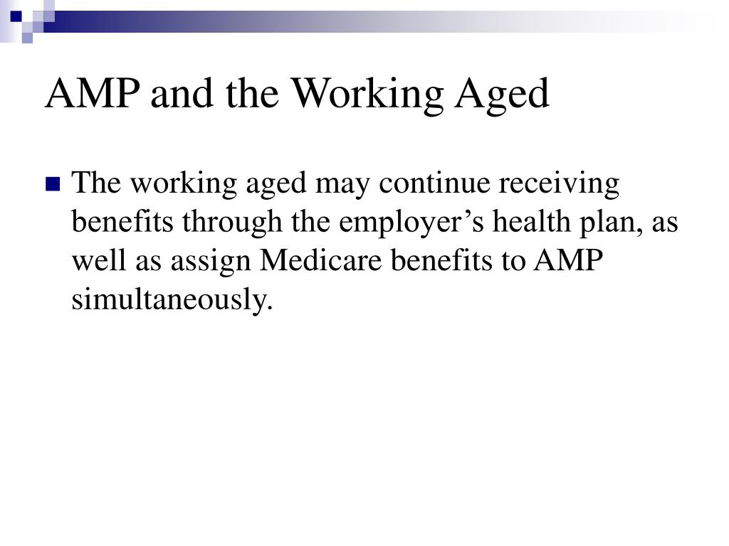 AMP and the Working Aged