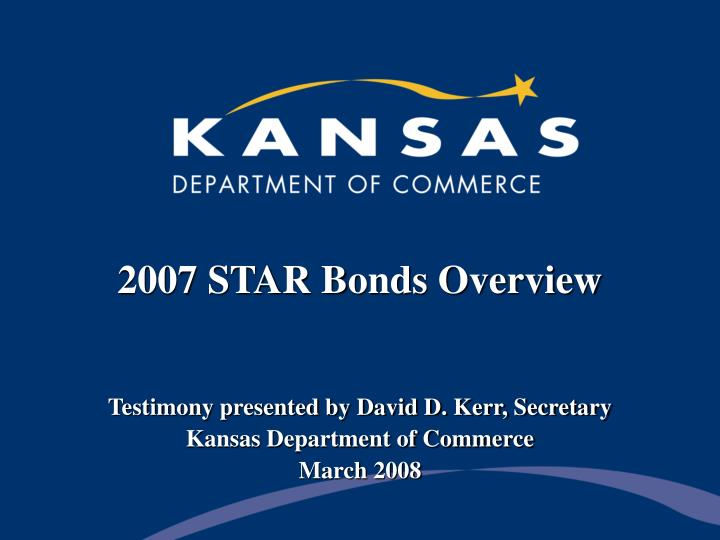 2007 STAR Bonds Overview