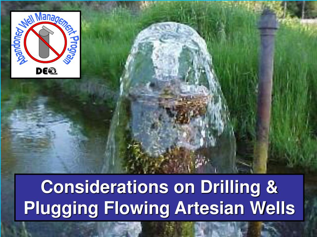 Considerations on Drilling & Plugging Flowing Artesian Wells