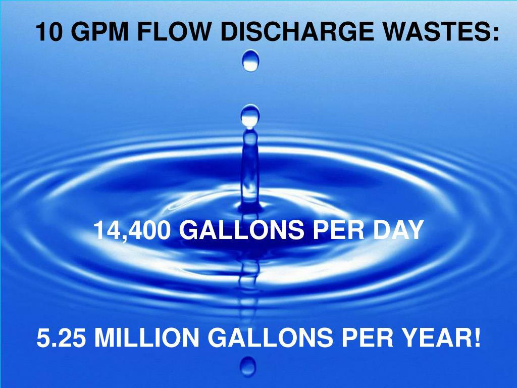 10 GPM FLOW DISCHARGE WASTES: