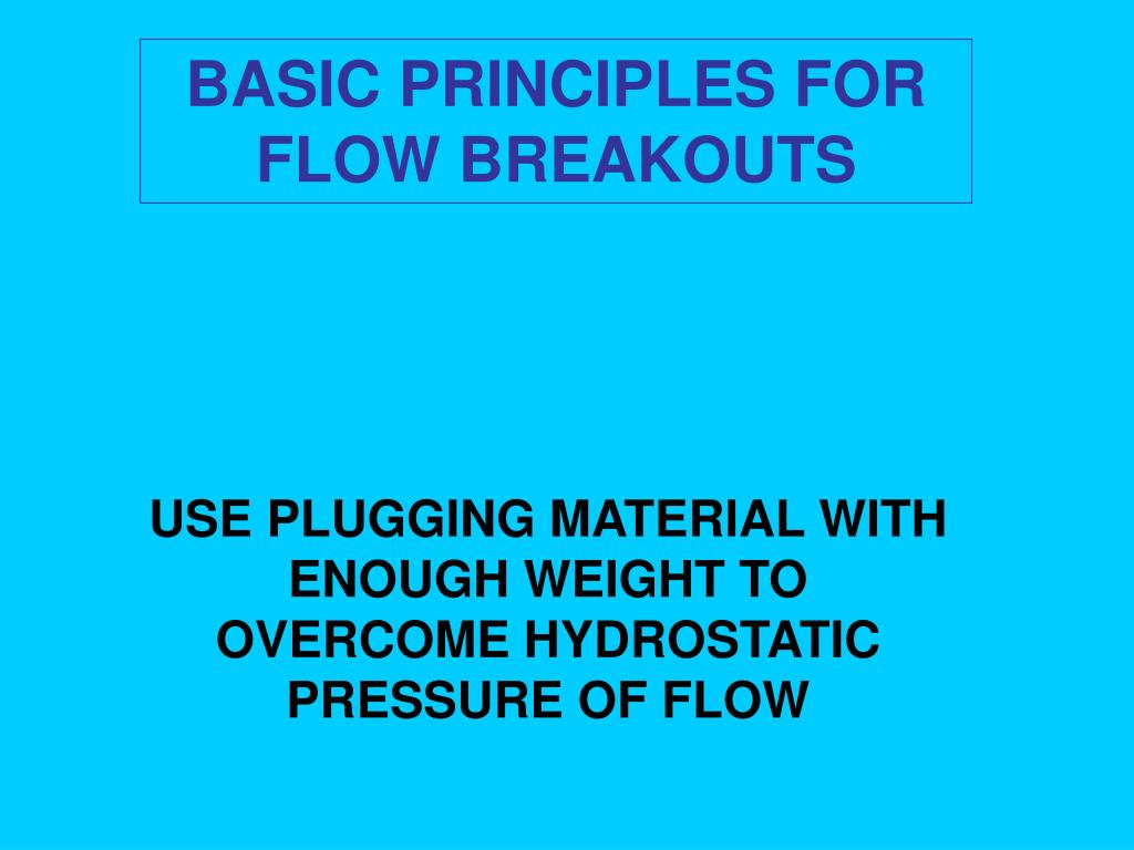 BASIC PRINCIPLES FOR FLOW BREAKOUTS