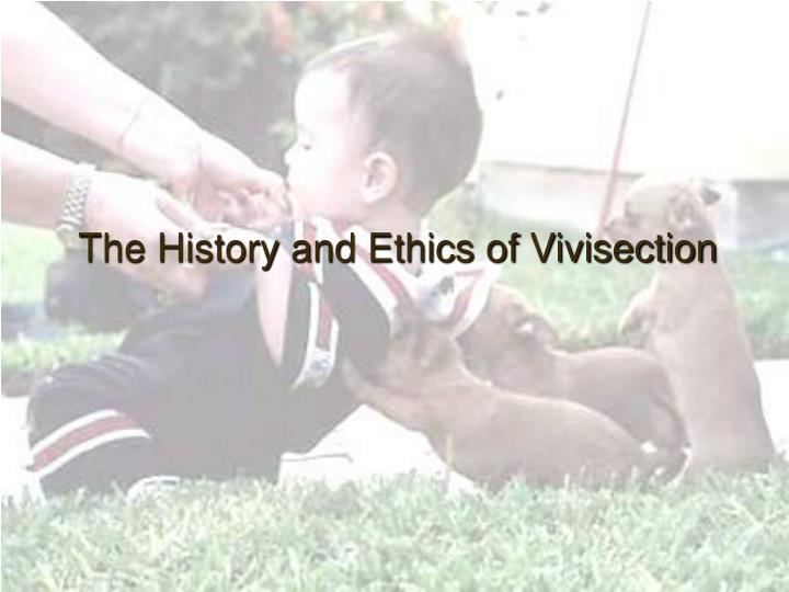 The history and ethics of vivisection