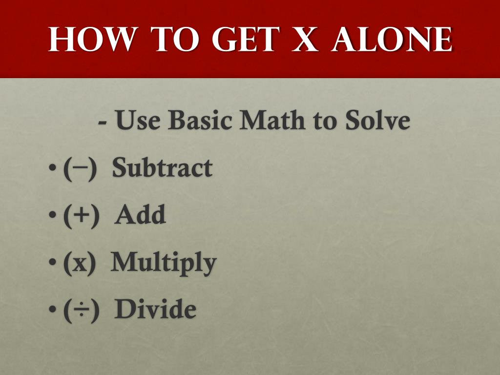 How to Get X Alone