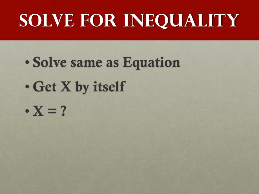 Solve for Inequality