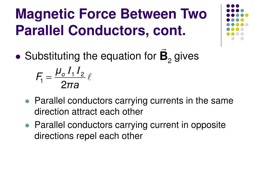 Magnetic Force Between Two Parallel Conductors, cont.