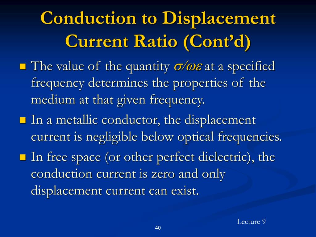Conduction to Displacement Current Ratio (Cont'd)
