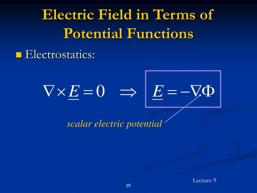 Electric Field in Terms of Potential Functions