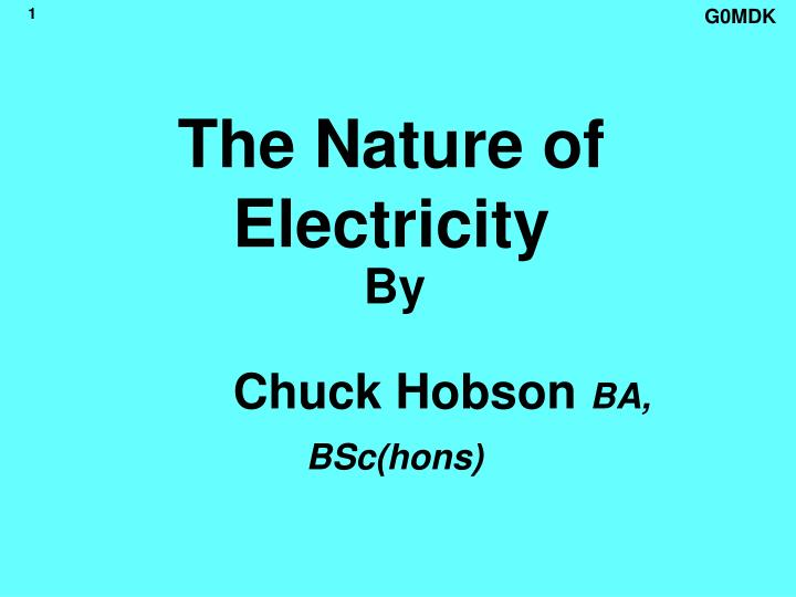 The nature of electricity