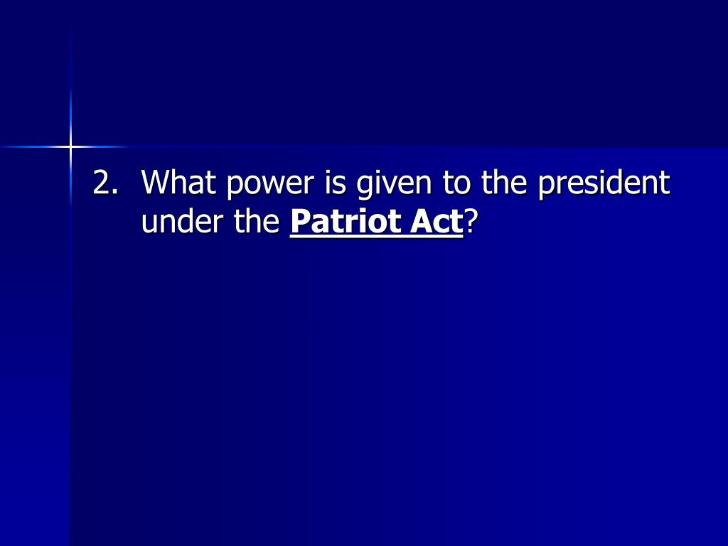 2.	What power is given to the president under the