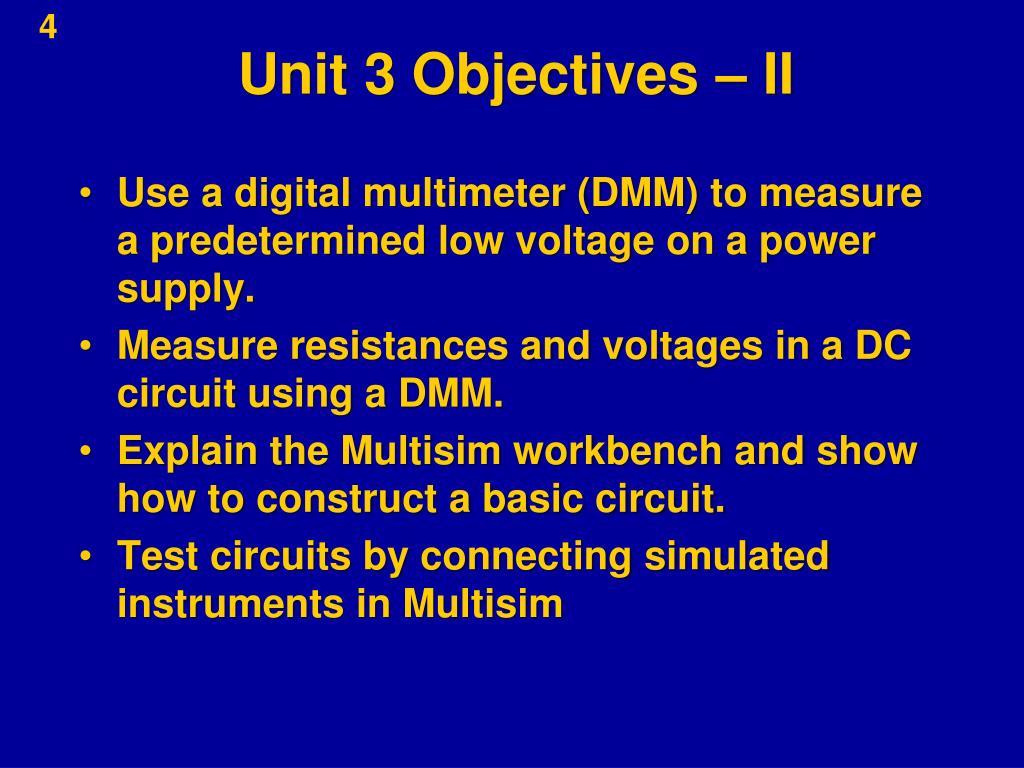 Unit 3 Objectives – II