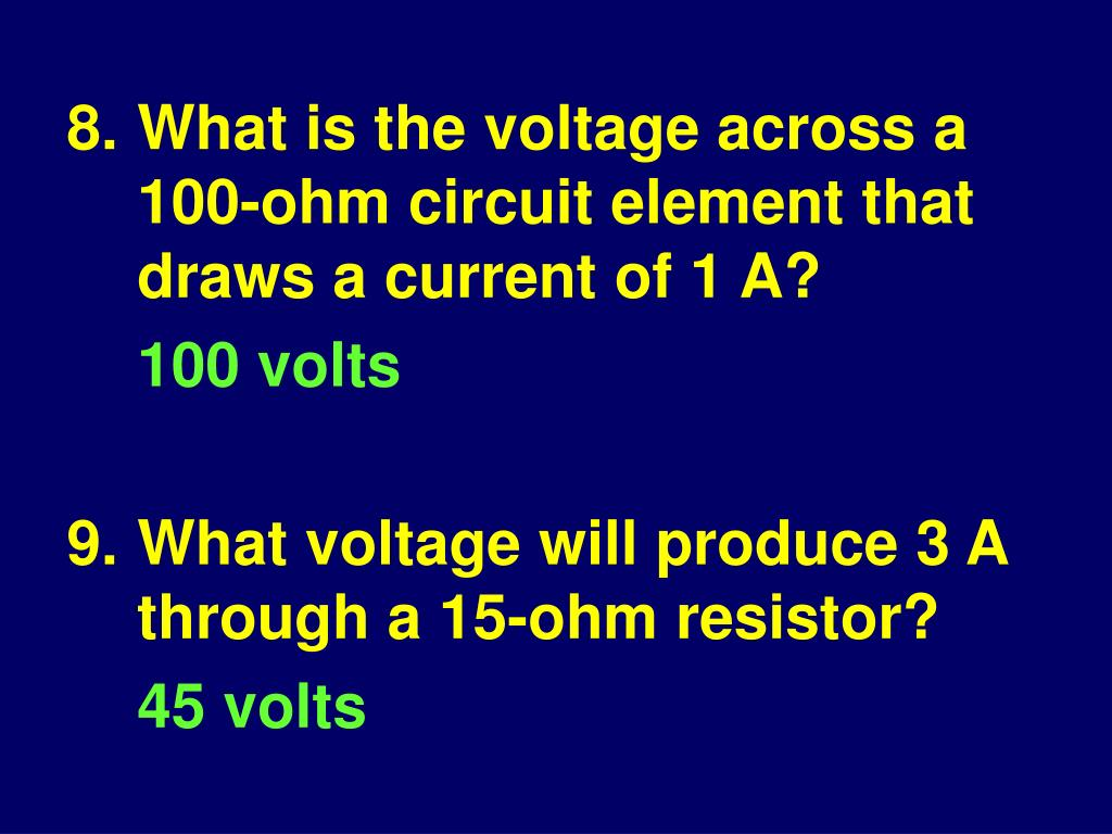 8.What is the voltage across a 100‑ohm circuit element that draws a current of 1 A?