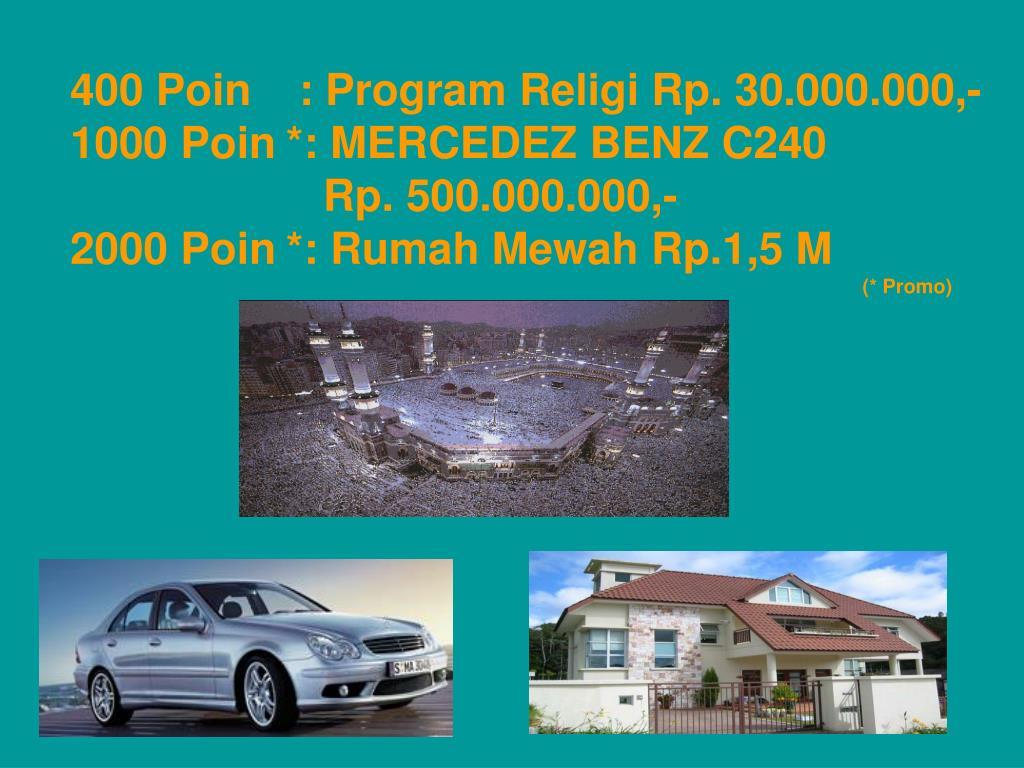 400 Poin : Program Religi Rp. 30.000.000,-