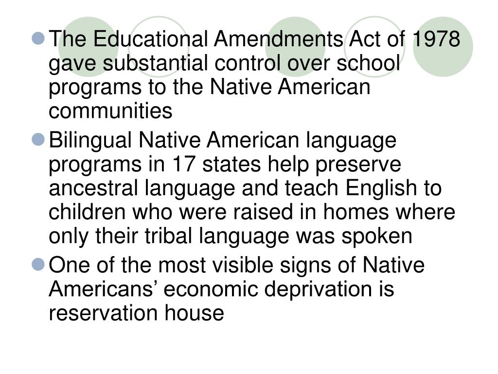The Educational Amendments Act of 1978 gave substantial control over school programs to the Native American communities
