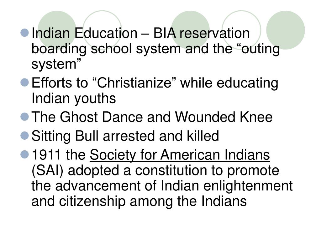 "Indian Education – BIA reservation boarding school system and the ""outing system"""