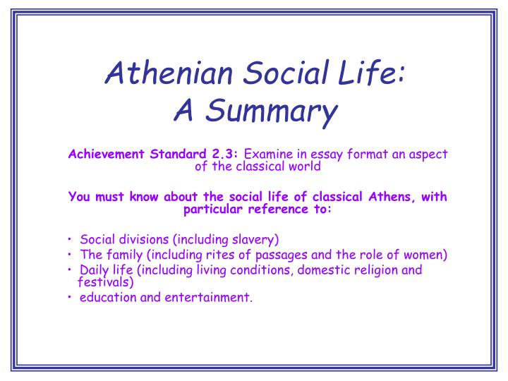 athenian social life essay People assume greek life is all about the social events and drinking parties ancient greek history essayancient greek history why.
