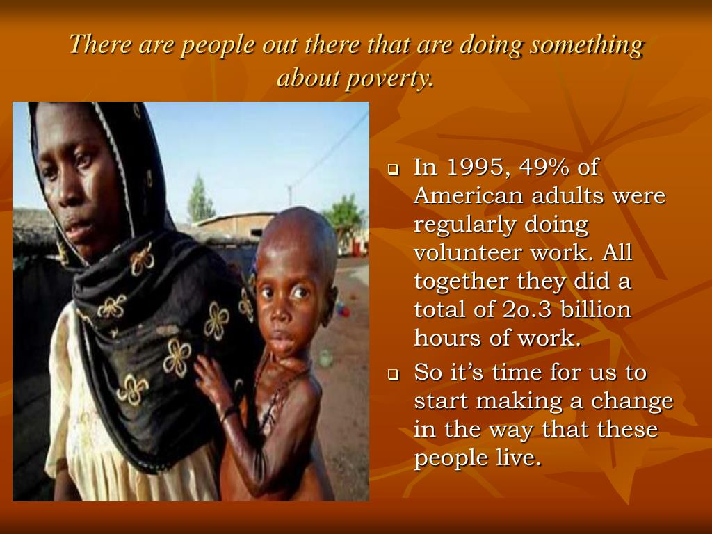 There are people out there that are doing something about poverty.