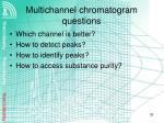 multichannel chromatogram questions