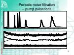 periodic noise filtration pump pulsations