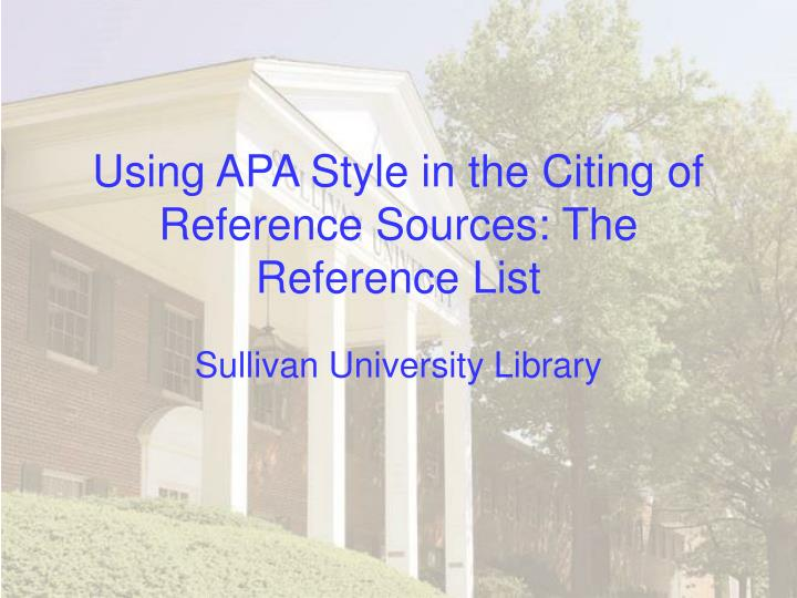 Using apa style in the citing of reference sources the reference list