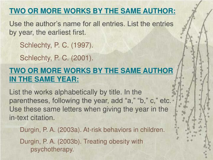 TWO OR MORE WORKS BY THE SAME AUTHOR:
