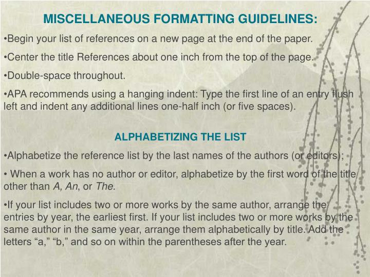 MISCELLANEOUS FORMATTING GUIDELINES:
