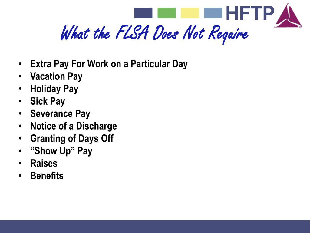 What the FLSA Does Not Require