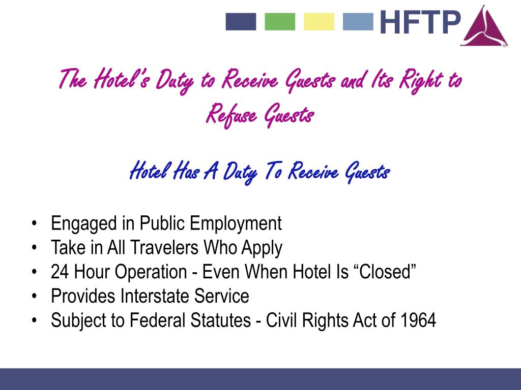 The Hotel's Duty to Receive Guests and Its Right to Refuse Guests