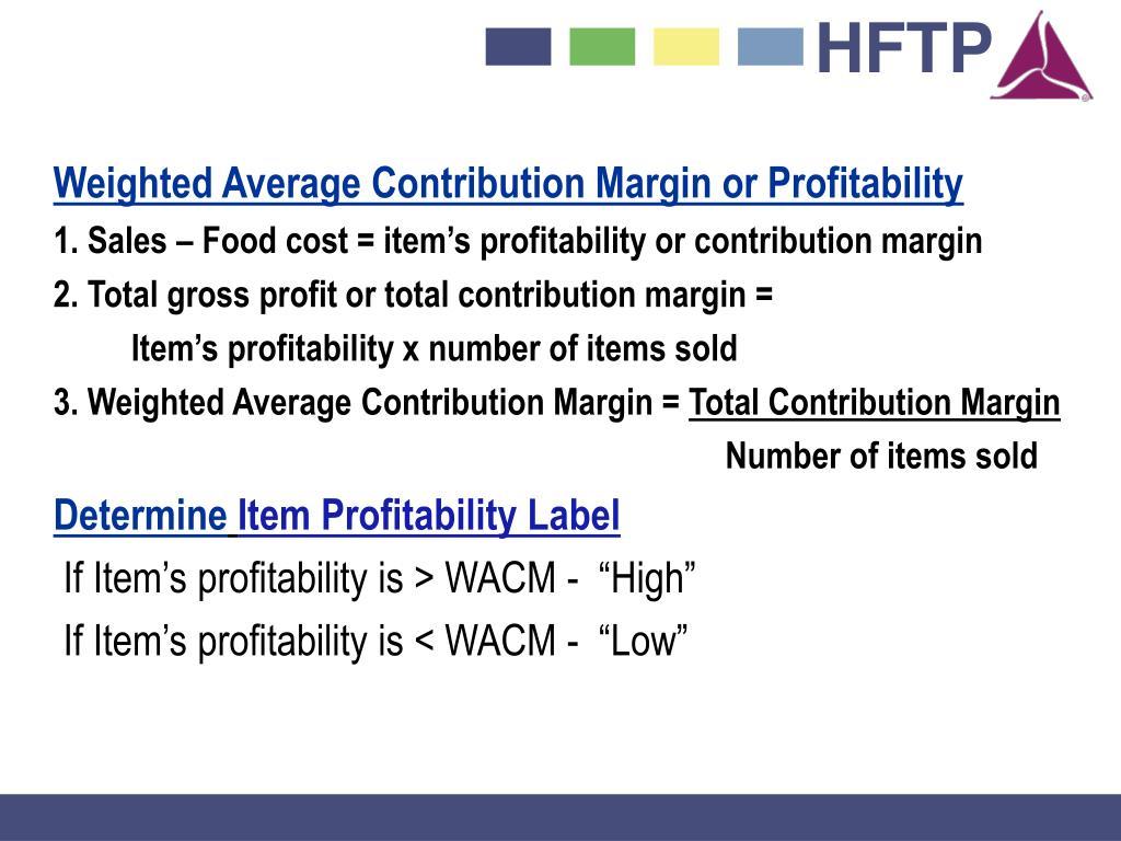 Weighted Average Contribution Margin or Profitability