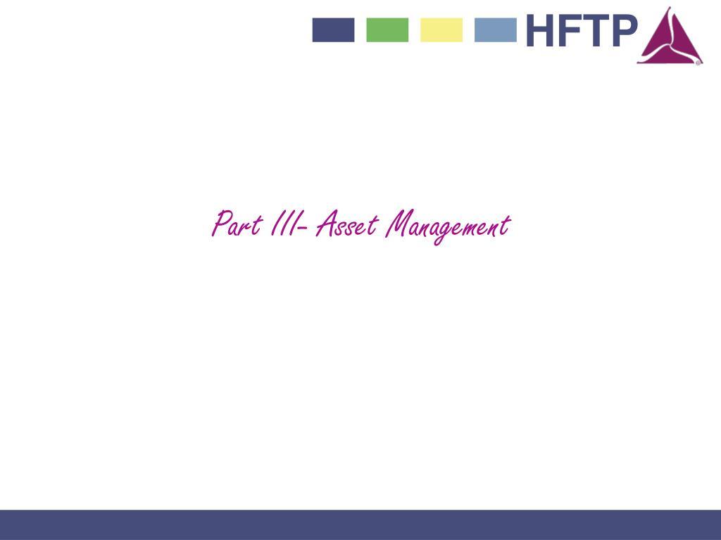 Part III- Asset Management