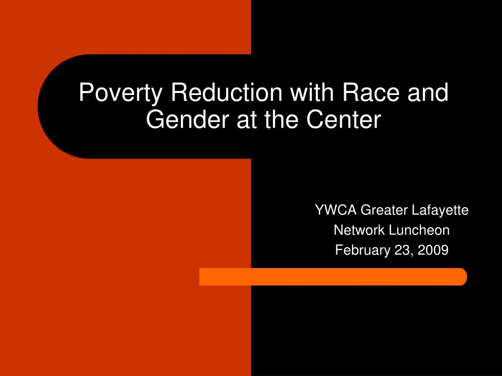 Poverty Reduction with Race and Gender at the Center