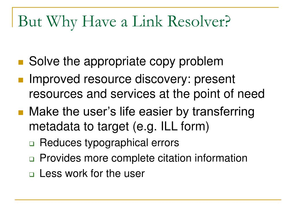 But Why Have a Link Resolver?