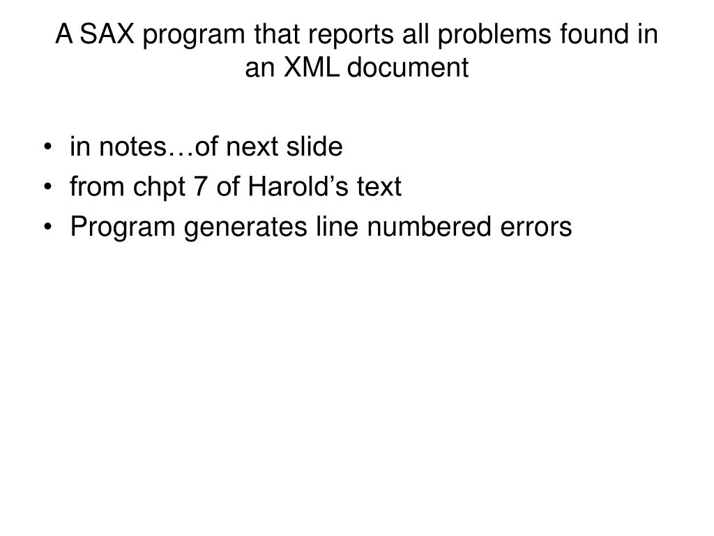 A SAX program that reports all problems found in an XML document