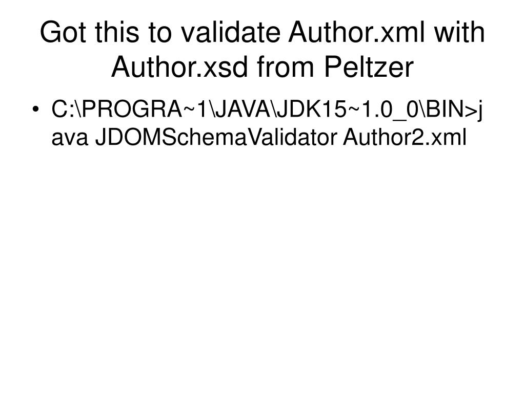 Got this to validate Author.xml with Author.xsd from Peltzer