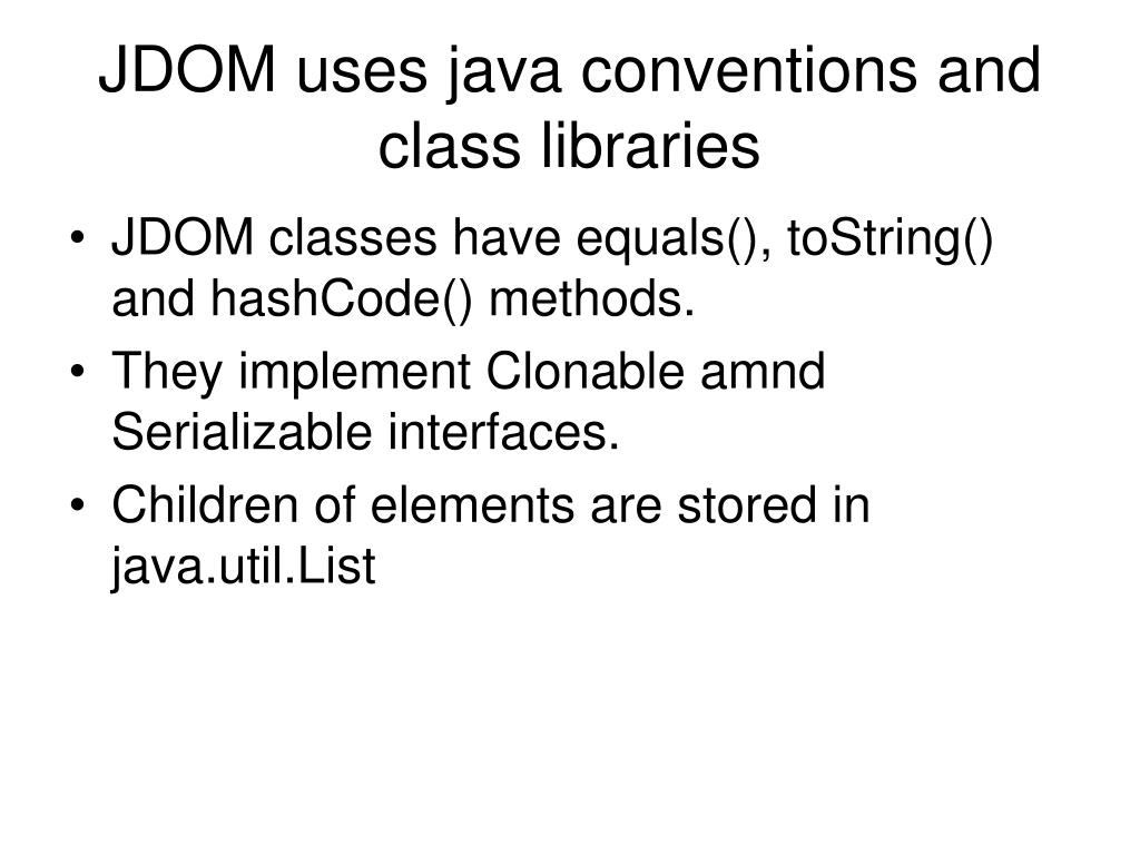 JDOM uses java conventions and class libraries
