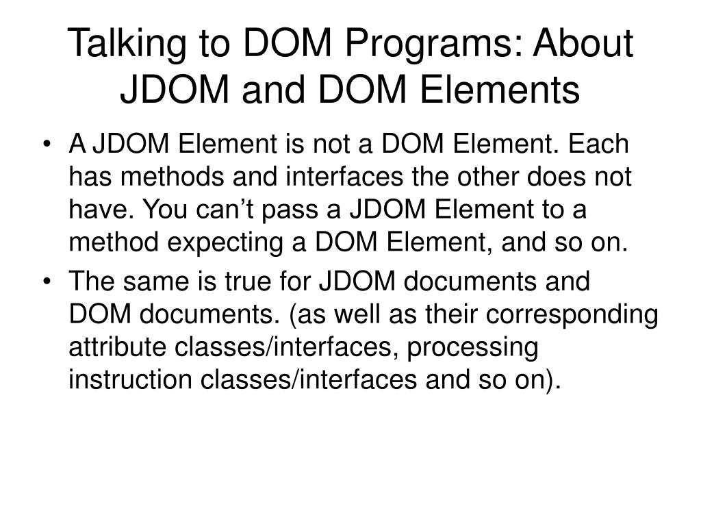 Talking to DOM Programs: About JDOM and DOM Elements